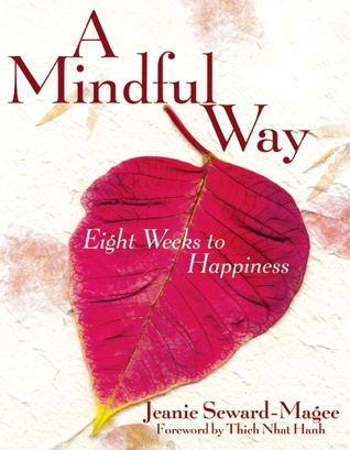 A Mindful Way: Eight Weeks to Happiness