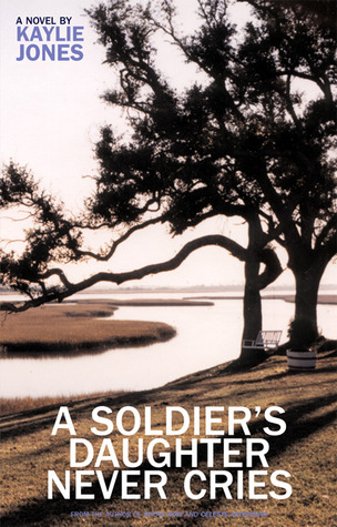 A Soldier's Daughter Never Cries by Kaylie Jones