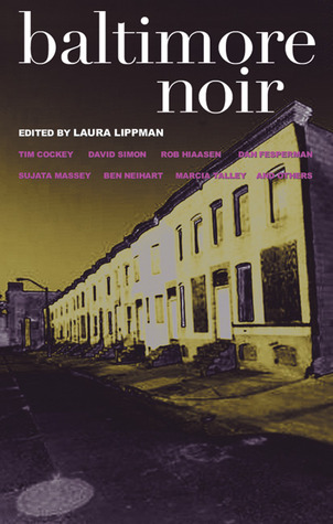 Baltimore Noir by Laura Lippman