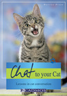 Chat to Your Cat: Lessons in Cat Conversation