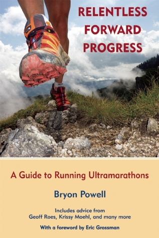 Relentless Forward Progress by Bryon Powell