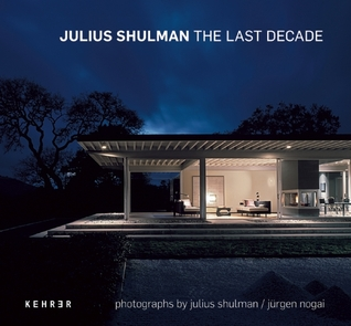 Julius Shulman: The Last Decade