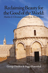 Reclaiming Beauty for the Good of the World: Muslim & Christian Creativity as Moral Power