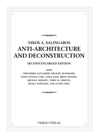 Anti-Architecture and Deconstruction by Nikos A. Salingaros