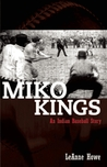Miko Kings: An Indian Baseball Story
