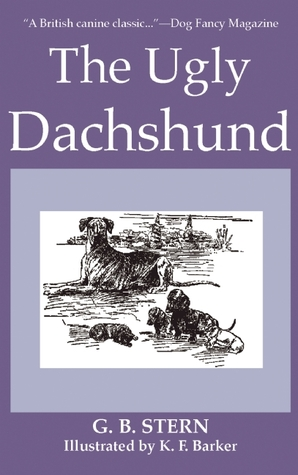 The Ugly Dachshund by G.B. Stern