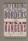 Defending the Borders: The Texas Rangers, 1848-1861