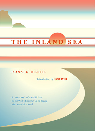 The Inland Sea by Donald Richie