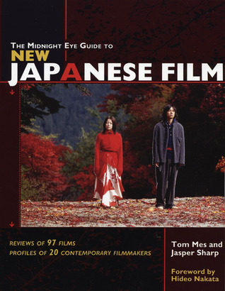 The Midnight Eye Guide to New Japanese Film by Tom Mes