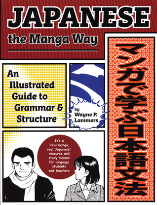 Japanese the Manga Way by Wayne P. Lammers