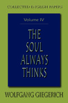 The Soul Always Thinks: Collected English Papers, Volume IV