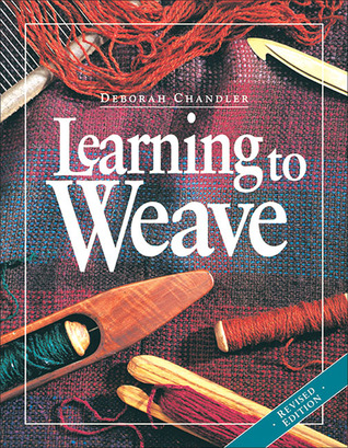 Learning to Weave, Revised Edition by Deborah Chandler