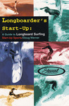 Longboarder's Start-Up: A Guide to Longboard Surfing
