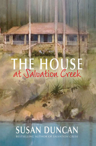 The House at Salvation Creek by Susan Duncan