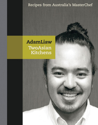 Two Asian Kitchens by Adam Liaw