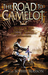 The Road to Camelot: Tales of the Young Merlin, Arthur, Lancelot and More