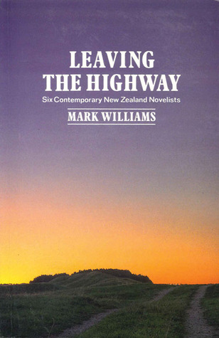 Leaving the Highway: Six Contemporary New Zealand Novelists