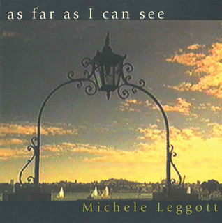 As Far As I Can See: Poems by Michele Leggott