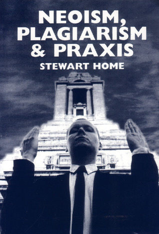 Download online for free Neoism, Plagiarism & Praxis by Stewart Home PDF