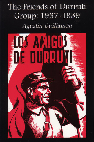 The Friends of Durruti Group by Agustin Guillamon
