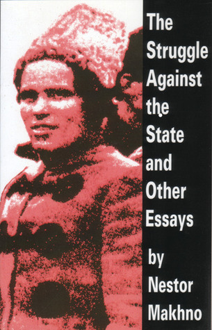 The Struggle Against the State and Other Essays