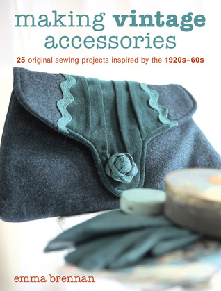 Making Vintage Accessories by Emma Brennan