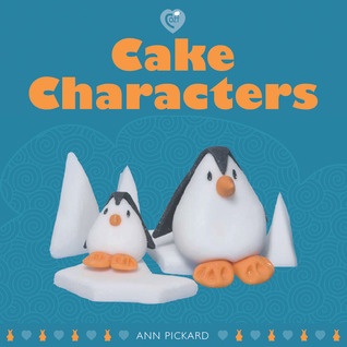 Cake Characters by Ann Pickard