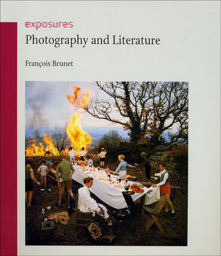 Photography and Literature by François Brunet