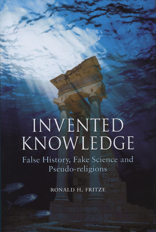 Invented Knowledge by Ronald H. Fritze