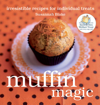 Muffin Magic: Irresistible Recipes for Individual Treats