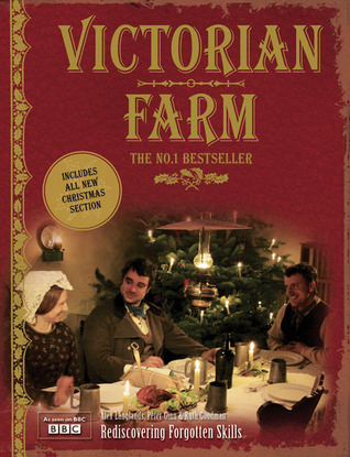 Victorian Farm by Ruth Goodman