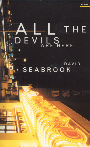 All the Devils Are Here by David Seabrook
