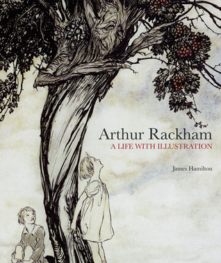 Arthur Rackham by James Hamilton