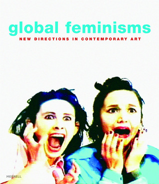 Global Feminisms by Maura Reilly