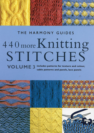 Knitting Stitches Book : 440 More Knitting Stitches: Volume 3 by The Harmony Guides   Reviews, Discuss...