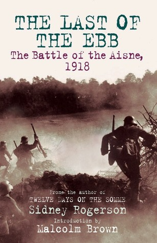 The Last of the Ebb: The Battle of the Aisne, 1918