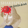 Shakespeare on Food & Drink