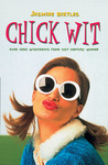 Chick Wit: Over 1000 Humorous Quotes from Modern Women