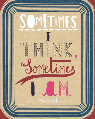 Sometimes I Think, Sometimes I am by Sara Fanelli