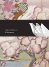 V&A Pattern: Kimono: (Hardcover with CD)