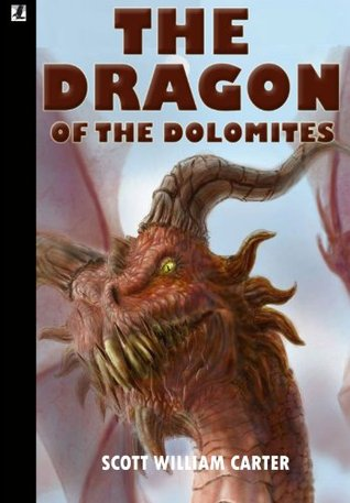 The Dragon of the Dolomites by Scott William Carter