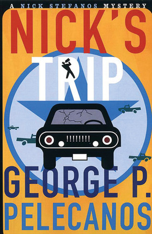 Nick's Trip by George Pelecanos