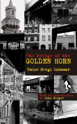 The Bridge of the Golden Horn by Emine Sevgi Özdamar