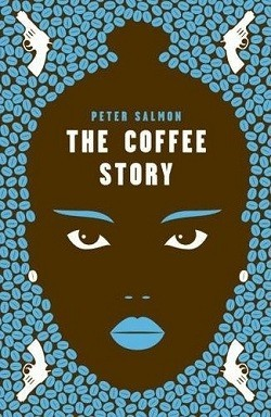 The Coffee Story by Peter Salmon