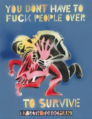 Review You Don't Have to Fuck People Over to Survive by Seth Tobocman PDF