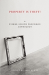 Property Is Theft!: A Pierre-Joseph Proudhon Anthology