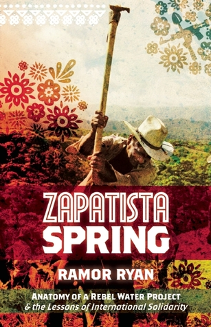 Zapatista Spring by Ramor Ryan