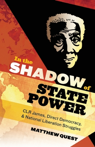In the Shadow of State Power by Matthew Quest
