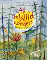 All the Wild Wonders: Poems of Our Earth