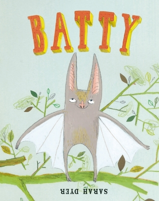 Batty by Sarah Dyer